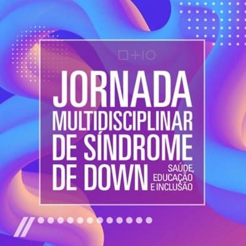 O Sucesso da Jornada Multidisciplinar de Síndrome de Down!